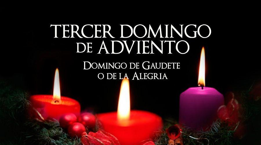 Tercer Domingo de Adviento, el domingo de la alegría